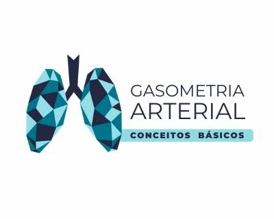 Gasometria Arterial: conceitos básicos