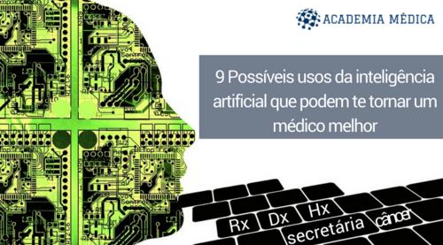 9 Possíveis usos da Inteligência Artificial podem te tornar um médico melhor