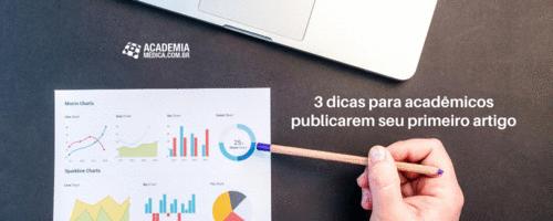 3 dicas para acadêmicos publicarem seu primeiro artigo