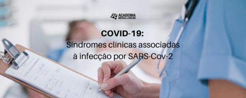 COVID-19: Síndromes clínicas associadas à infecção por SARS-Cov-2