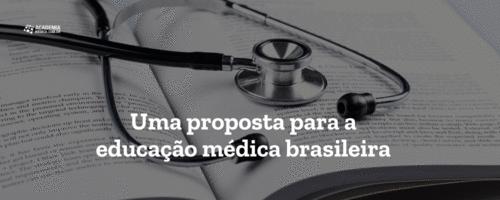 Uma proposta para a educação médica brasileira