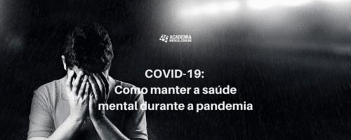 COVID-19: Como manter a saúde mental durante a pandemia