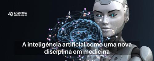 A inteligência artificial como uma nova disciplina em medicina