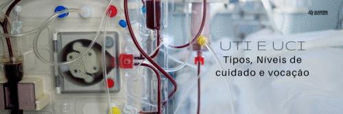 UTI e UCI: Tipos, Níveis de cuidado e vocação