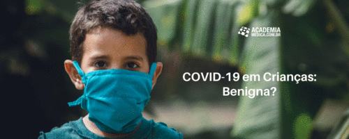 COVID-19 em Crianças: Benigna?