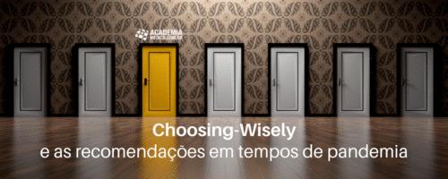 Choosing-Wisely e as recomendações em tempos de pandemia