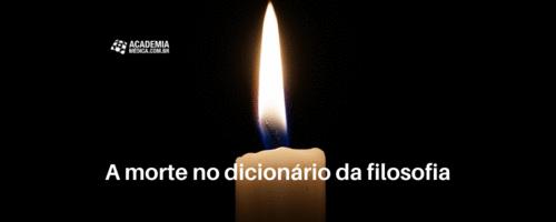 A morte no dicionário da filosofia