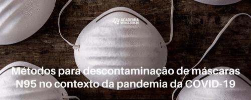 Métodos para descontaminação de máscaras N95 no contexto da pandemia da COVID-19