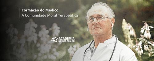 Formação do Médico – A Comunidade Moral Terapêutica