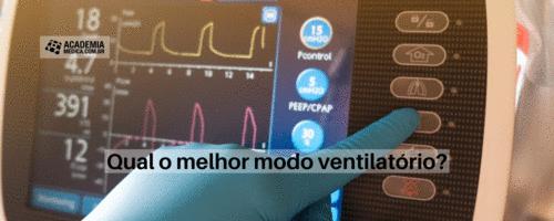 Pneumo Intensiva: Qual o melhor modo ventilatório?