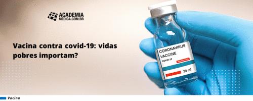 Vacina contra covid-19: vidas pobres importam?