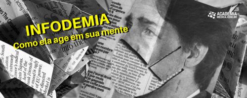 Infodemia: como ela age em sua mente