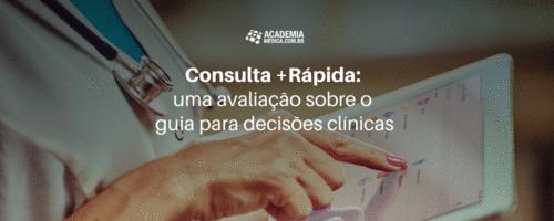 Consulta +Rápida: uma avaliação sobre o guia para decisões clínicas