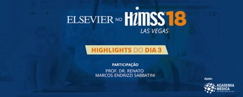 HIMSS 2018 - Da Cibersegurança à usabilidade dos prontuários eletrônicos