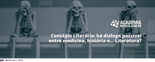 Contágio Literário: há diálogo possível entre medicina, história e... Literatura?