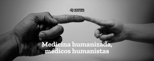 Medicina humanizada, médicos humanistas