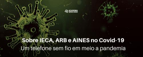 Sobre IECA, ARB e AINES no Covid-19 - Um telefone sem fio em meio a pandemia