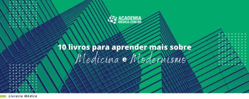 10 livros para aprender mais sobre Medicina e Modernismo