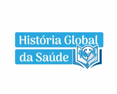 História Global da Saúde: um encontro entre ciência, arte e cultura