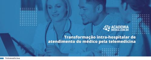 Transformação intra-hospitalar de atendimento do médico pela telemedicina