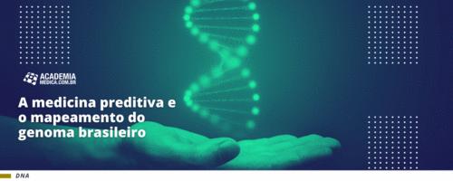 A medicina preditiva e o mapeamento do genoma brasileiro