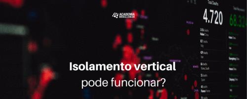 Isolamento vertical pode funcionar?