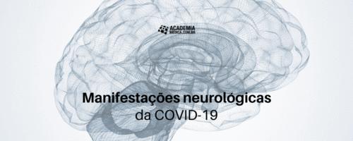 Manifestações neurológicas da COVID-19