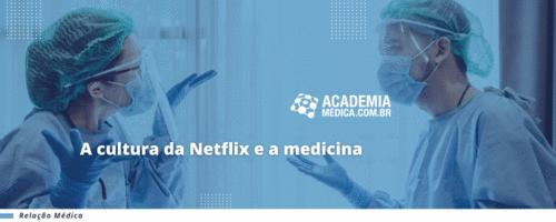 A cultura da Netflix e a medicina
