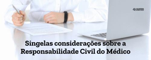 Singelas considerações sobre a Responsabilidade Civil do Médico