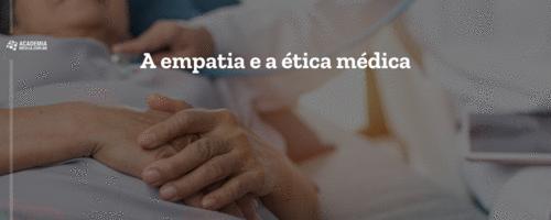 A empatia e a ética médica