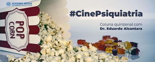 #CinePsiquiatria, seu clube de cinema e psiquiatria, quinzenal.