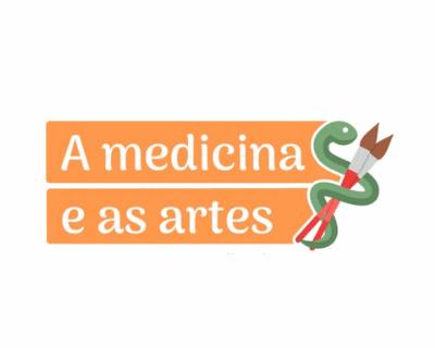 A Medicina e as Artes: uma introdução às Humanidades Médicas