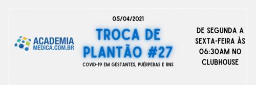 TP #27: COVID-19 em gestantes, puérperas e RNs