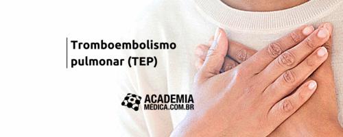 Tromboembolismo pulmonar (TEP)